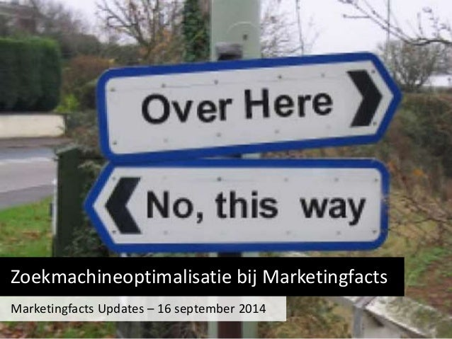 Zoekmachineoptimalisatie bij Marketingfacts  Marketingfacts Updates – 16 september 2014