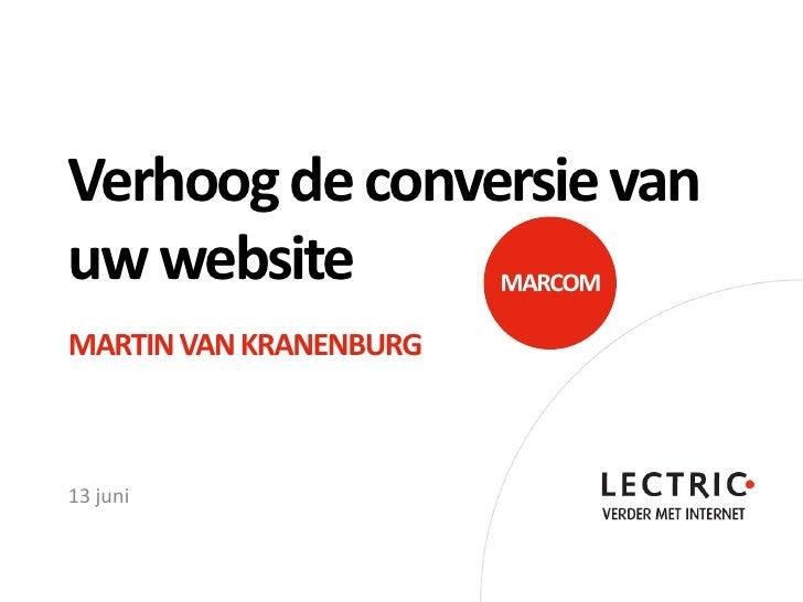 Verhoog de conversie vanuw website              MARCOMMARTIN VAN KRANENBURG13 juni