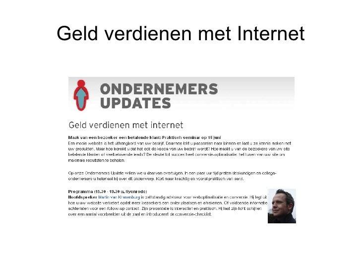 Geld verdienen met Internet <ul><li>  </li></ul>