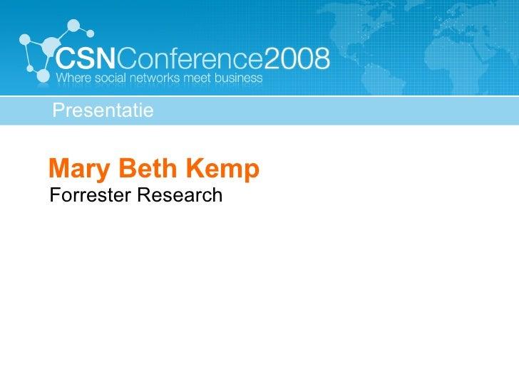 <ul><ul><li>Mary Beth Kemp Forrester Research </li></ul></ul>Presentatie