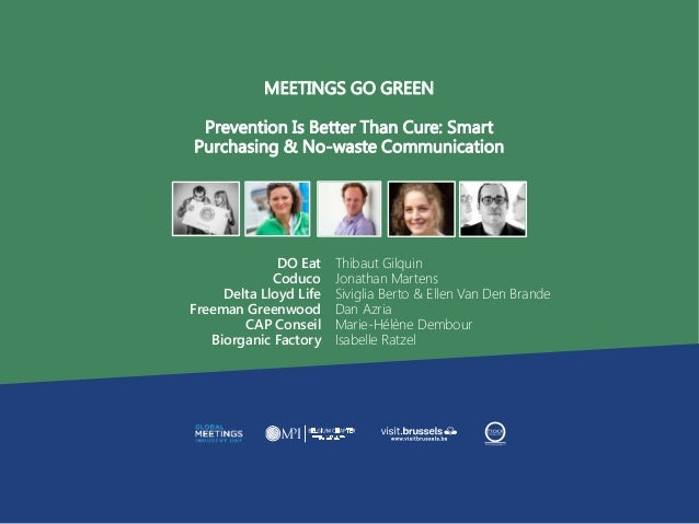MEETINGS GO GREEN Prevention Is Better Than Cure: Smart Purchasing & No-waste Communication DO Eat Coduco Delta Lloyd Life...