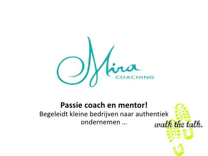 Passie coach en mentor!Begeleidt kleine bedrijven naar authentiek              ondernemen …