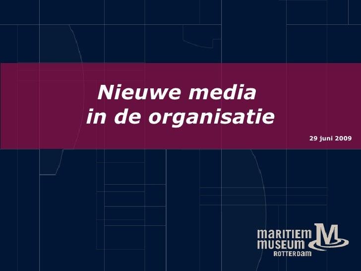 Nieuwe media in de organisatie                     29 juni 2009