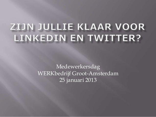MedewerkersdagWERKbedrijf Groot-Amsterdam      25 januari 2013