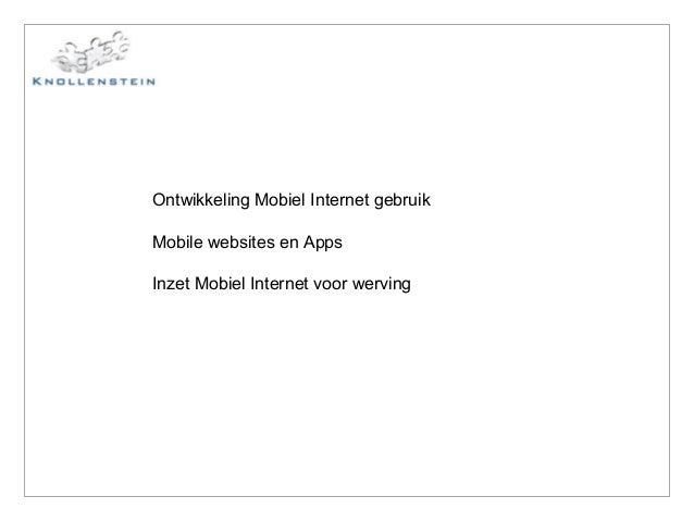 Ontwikkeling Mobiel Internet gebruik Mobile websites en Apps Inzet Mobiel Internet voor werving