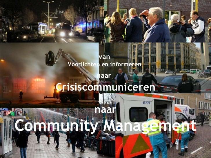 van  Voorlichten en informeren  naar   Crisiscommuniceren naar Community Management