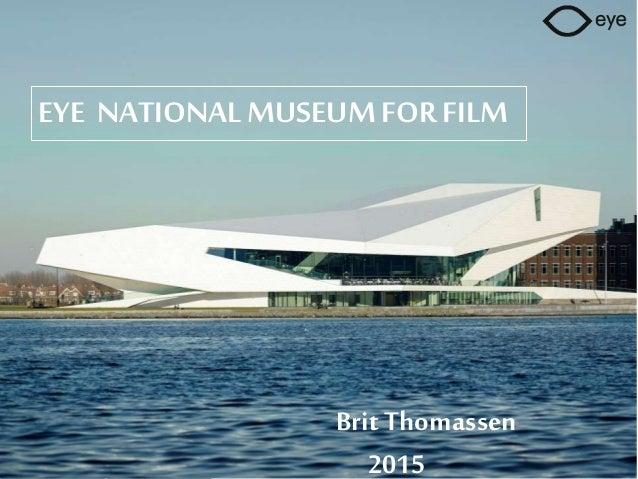 EYE NATIONAL MUSEUMFOR FILM Brit Thomassen 2015