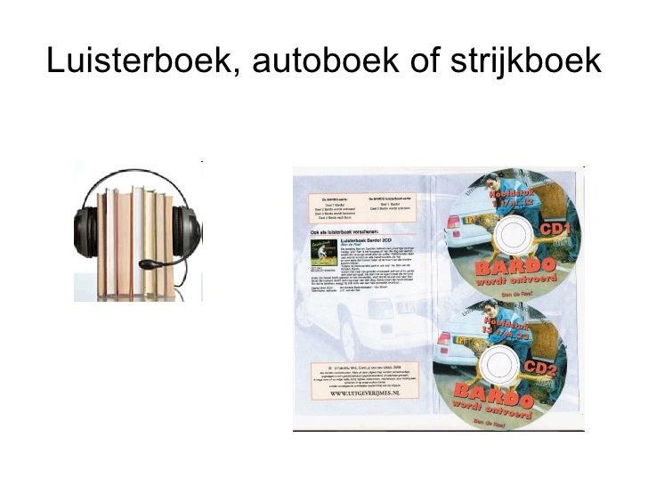 Luisterboek, autoboek of strijkboek