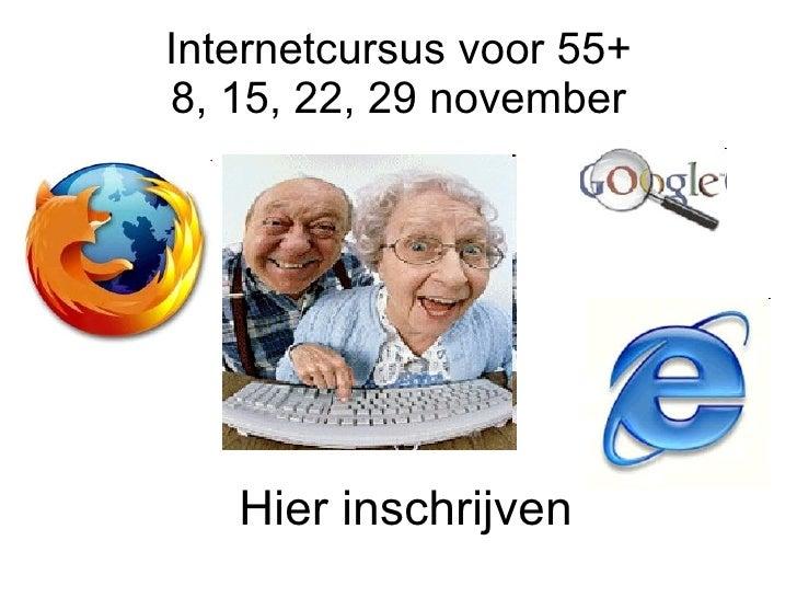 Internetcursus voor 55+ 8, 15, 22, 29 november Hier inschrijven