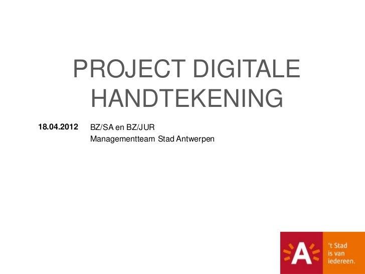 PROJECT DIGITALE         HANDTEKENING18.04.2012   BZ/SA en BZ/JUR             Managementteam Stad Antwerpen