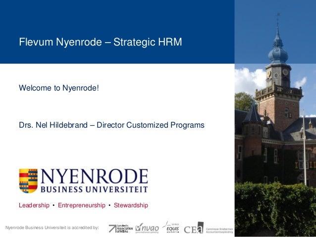 Flevum Nyenrode – Strategic HRM  Welcome to Nyenrode!  Drs. Nel Hildebrand – Director Customized Programs  Leadership • En...