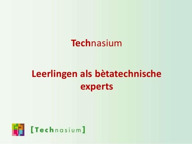 Technasium Leerlingen als bètatechnische experts