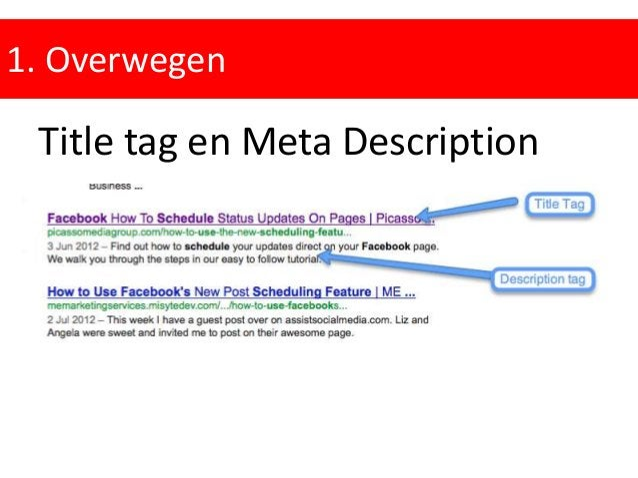 1. Overwegen Title tag Heeft je pagina een title tag? Is voor elke pagina een unieke title tag ingevuld? Bevat je title ta...