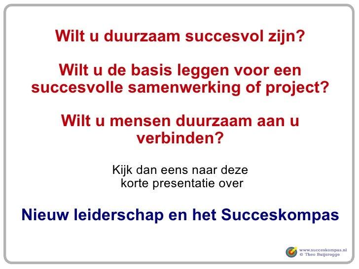 Wilt u duurzaam succesvol zijn? Wilt u de basis leggen voor een succesvolle samenwerking of project? Wilt u mensen duurzaa...