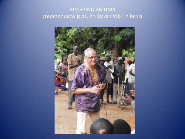 STICHTING AMUMAvredesonderwijs ds. Philip van Wijk in Kenia