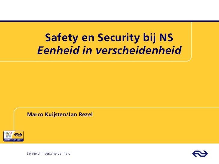 Safety en Security bij NS      Eenheid in verscheidenheidMarco Kuijsten/Jan RezelEenheid in verscheidenheid