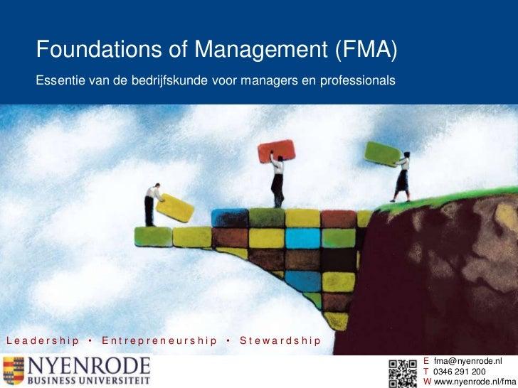1    Foundations of Management (FMA)    Essentie van de bedrijfskunde voor managers en professionalsLeadership • Entrepren...