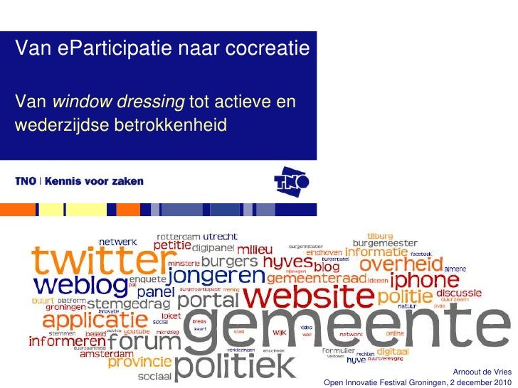 Van eParticipatie naar cocreatie<br />Van window dressing tot actieve en wederzijdse betrokkenheid<br />Arnoout de VriesOp...