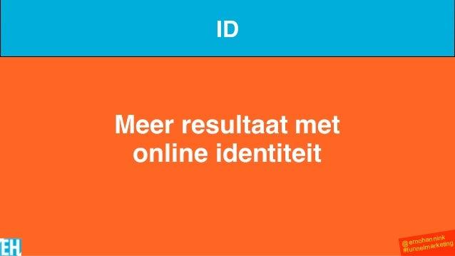@ernohannink #funnelmarketing Meer resultaat met  online identiteit ID