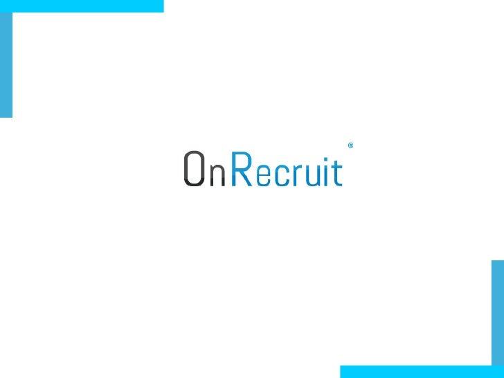OnRecruit: wie zijn we?.       Mensen: basis in online marketing/technologie: nu 5 mensen       Technologie: zelf ontwik...