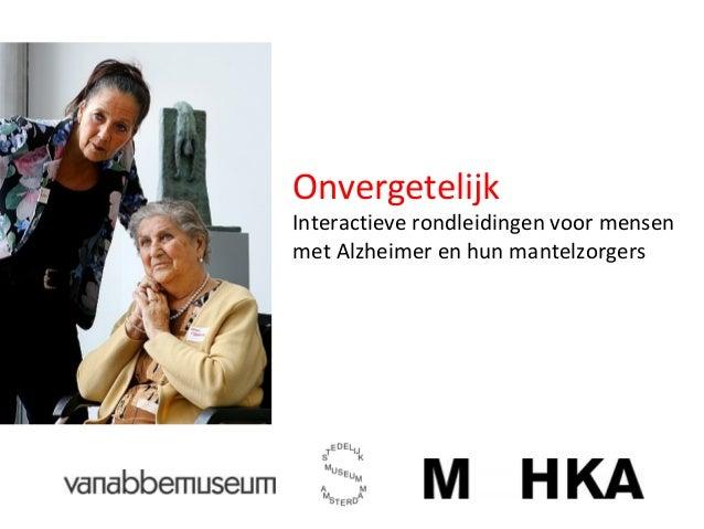 Onvergetelijk Interactieve rondleidingen voor mensen met Alzheimer en hun mantelzorgers
