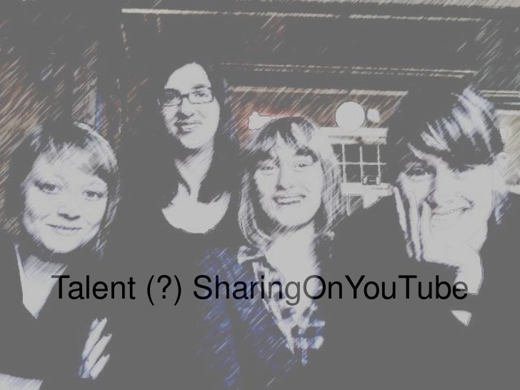 Talent (?) SharingOnYouTube<br />
