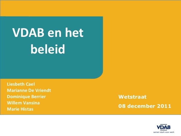<ul><li>Liesbeth Cael </li></ul><ul><li>Marianne De Vriendt </li></ul><ul><li>Dominique Berrier </li></ul><ul><li>Willem V...