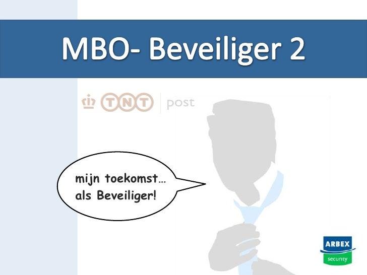MBO- Beveiliger 2<br />mijntoekomst…<br />als Beveiliger!<br />