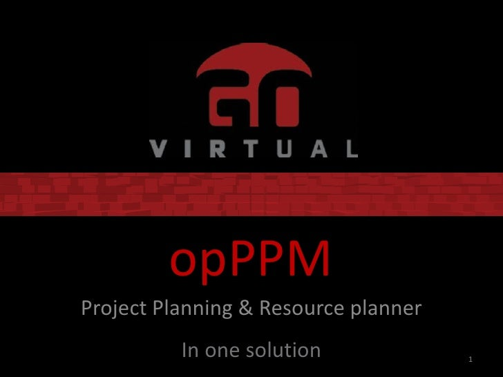 opPPMProject Planning & Resource planner          In one solution             1