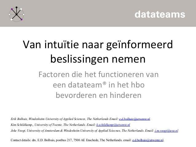 Van intuïtie naar geïnformeerd beslissingen nemen Factoren die het functioneren van een datateam® in het hbo bevorderen en...