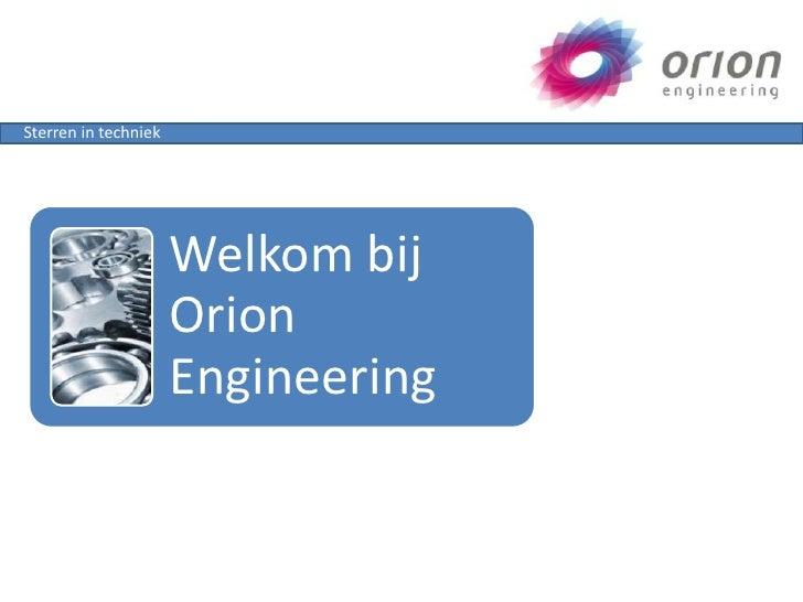 Sterren in techniek                      Welkom bij                      Orion                      Engineering