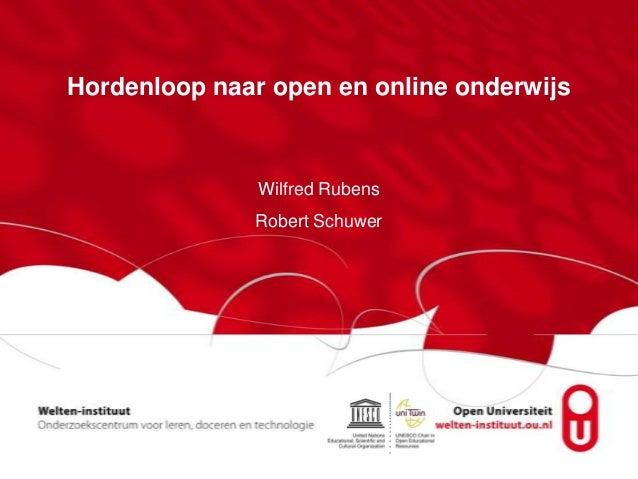 Hordenloop naar open en online onderwijs Wilfred Rubens Robert Schuwer