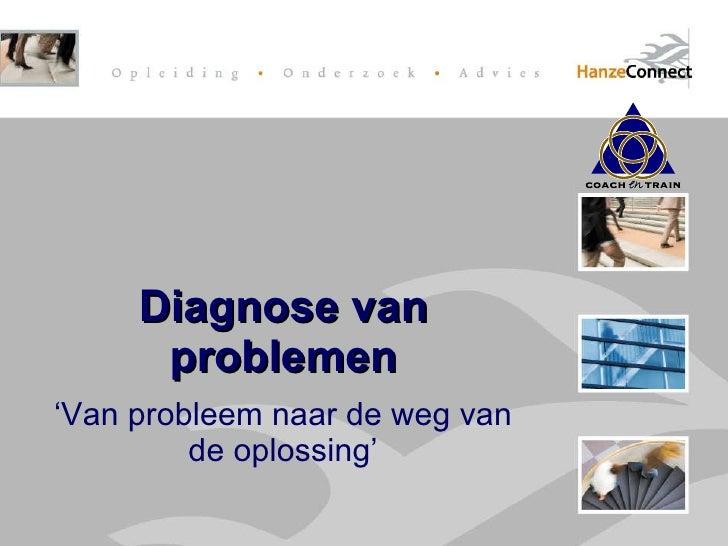 Presentatie Over Diagnosemodellen Visie Op Probleem Oplossen 2007