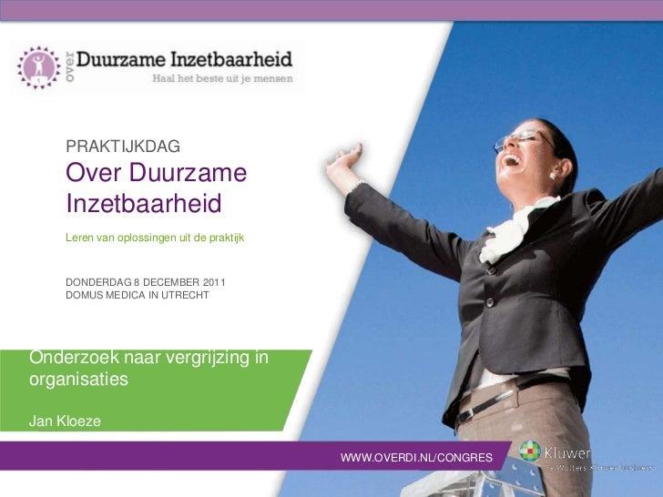 PRAKTIJKDAG     Over Duurzame     Inzetbaarheid     Leren van oplossingen uit de praktijk     DONDERDAG 8 DECEMBER 2011   ...