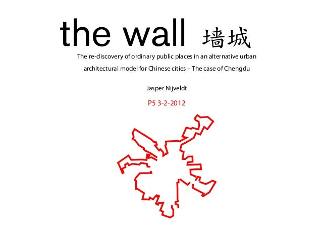 the wall                                      墙城 The re-discovery of ordinary public places in an alternative urban   arch...