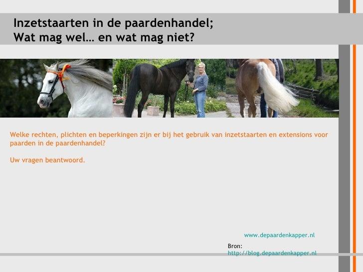 Inzetstaarten in de paardenhandel; Wat mag wel… en wat mag niet? www.depaardenkapper.nl   Bron:  http://blog.depaardenkapp...