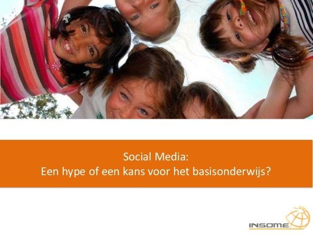 Social Media:Een hype of een kans voor het basisonderwijs?