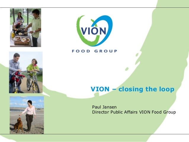 VION – closing the loopPaul JansenDirector Public Affairs VION Food Group