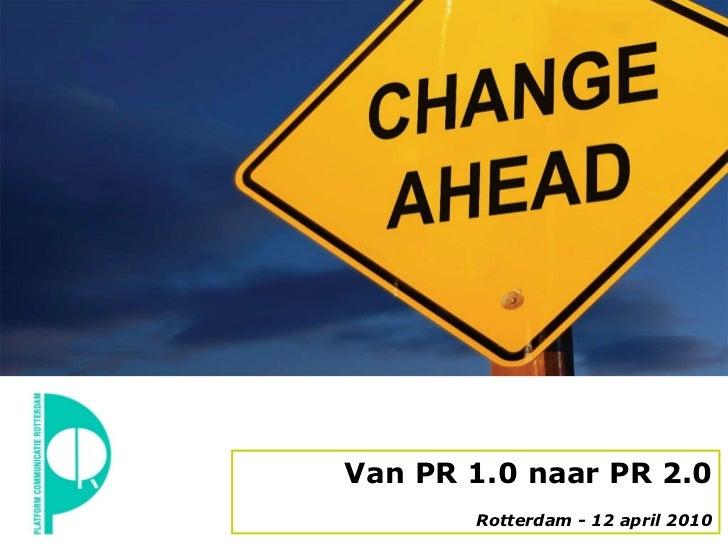Van PR 1.0 naar PR 2.0 Rotterdam - 12 april 2010