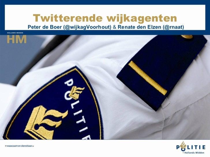 Twitterende wijkagenten Peter de Boer  ( @wijkagVoorhout)   &  Renate den Elzen (@rnaat)