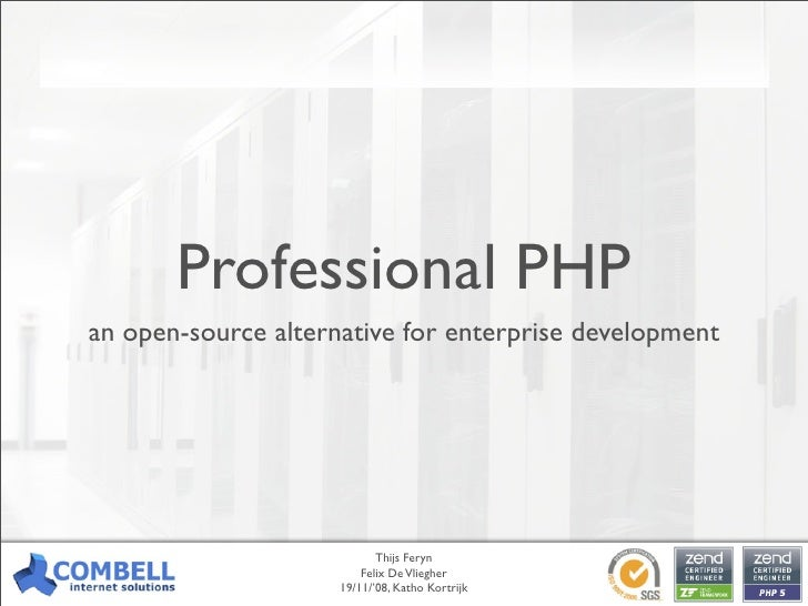 Professional PHP an open-source alternative for enterprise development                                 Thijs Feryn        ...