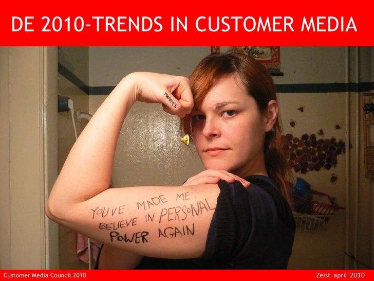 DE 2010-TRENDS IN CUSTOMER MEDIA  Customer Media Council 2010  Zeist  april  2010