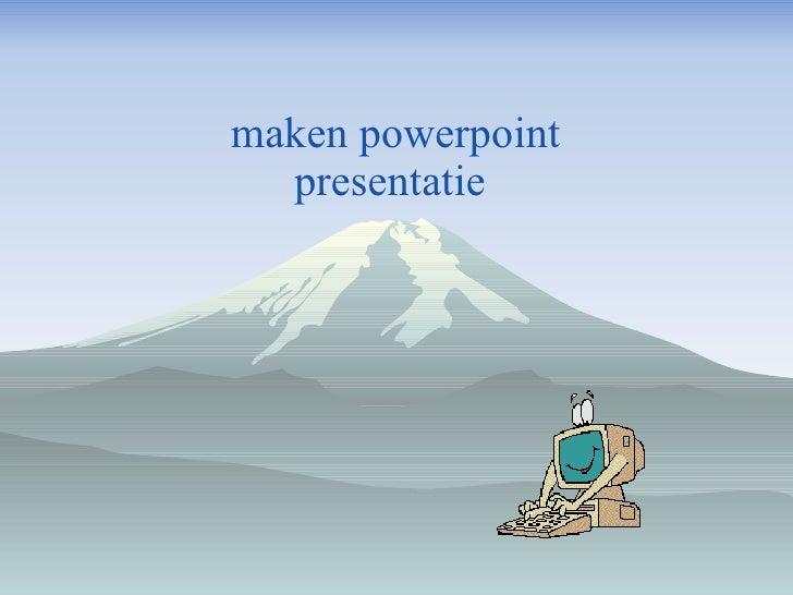 maken powerpoint presentatie