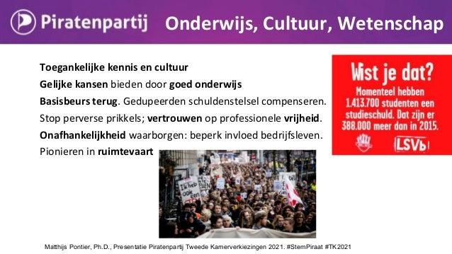 Toegankelijke kennis en cultuur Gelijke kansen bieden door goed onderwijs Basisbeurs terug. Gedupeerden schuldenstelsel co...