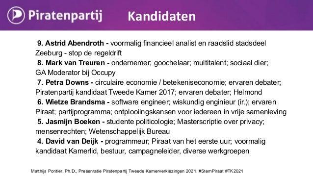 9. Astrid Abendroth - voormalig financieel analist en raadslid stadsdeel Zeeburg - stop de regeldrift 8. Mark van Treuren ...