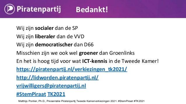 Wij zijn socialer dan de SP Wij zijn liberaler dan de VVD Wij zijn democratischer dan D66 Misschien zijn we ook wel groene...
