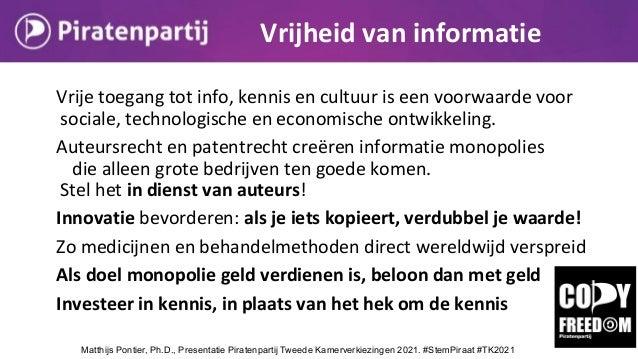 Vrijheid van informatie Vrije toegang tot info, kennis en cultuur is een voorwaarde voor sociale, technologische en econom...