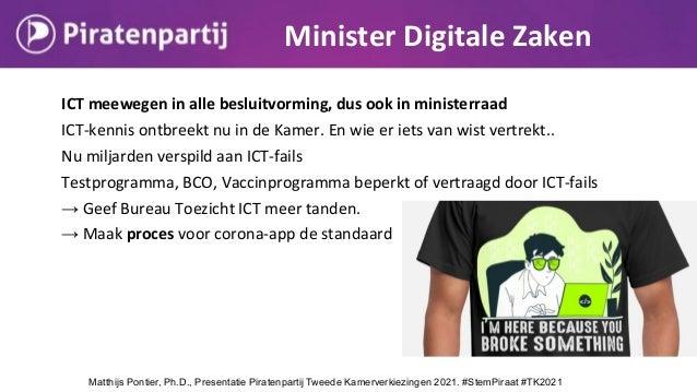 ICT meewegen in alle besluitvorming, dus ook in ministerraad ICT-kennis ontbreekt nu in de Kamer. En wie er iets van wist ...