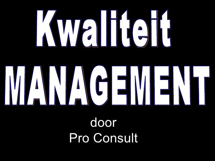 www.isomorphosis.be Kwaliteit MANAGEMENT door Pro Consult
