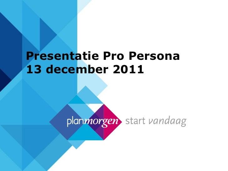 Presentatie Pro Persona 13 december 2011